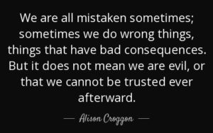 quote-we-are-all-mistaken-sometimes-sometimes-we-do-wrong-things-things-that-have-bad-consequences-alison-croggon-38-29-21